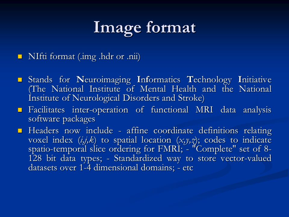 Image format NIfti format (.img .hdr or .nii)