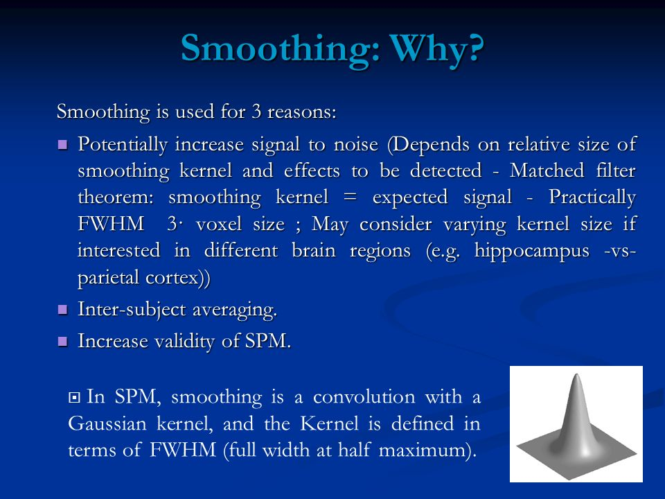 Smoothing: Why Smoothing is used for 3 reasons: