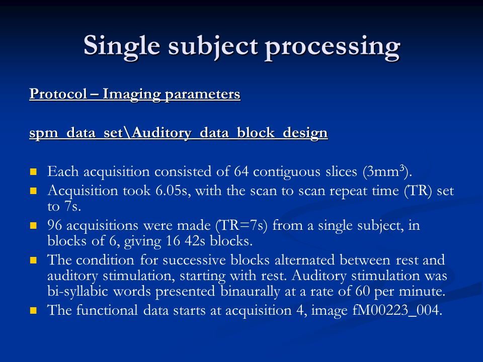 Single subject processing