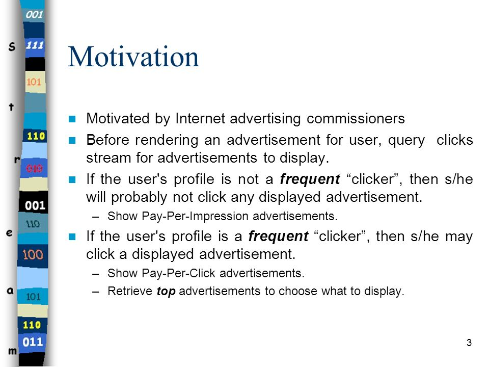 Motivation Motivated by Internet advertising commissioners