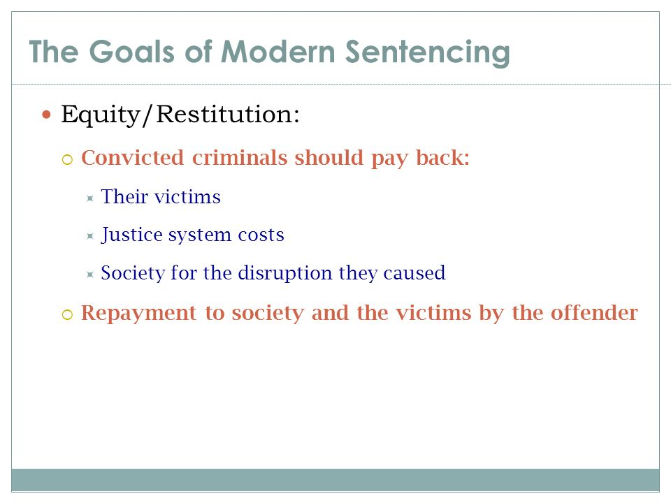 the goals of sentencing in the Five goals of sentencing deterrence is most appropriate sentencing goal to act as guide for sentencing decision the aim of deterrence sentencing is to use punishment to convince people that it does not pay to commit a crime.