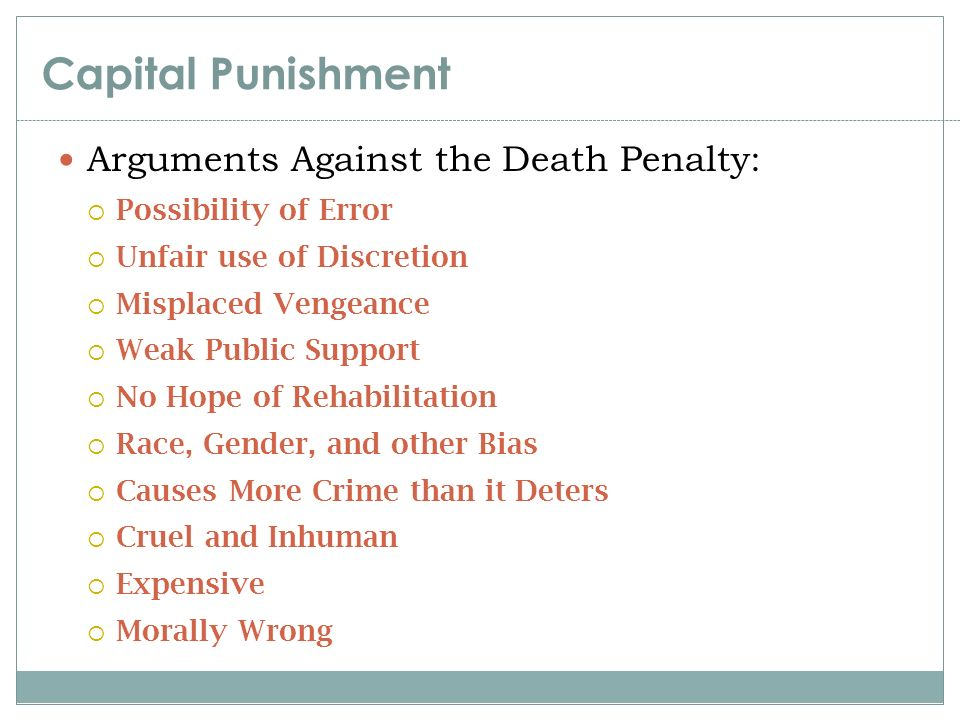 death penalty arguments The idea of putting another human to death is hard to completely fathom the physical mechanics involved in the act of execution are easy to grasp, but the.