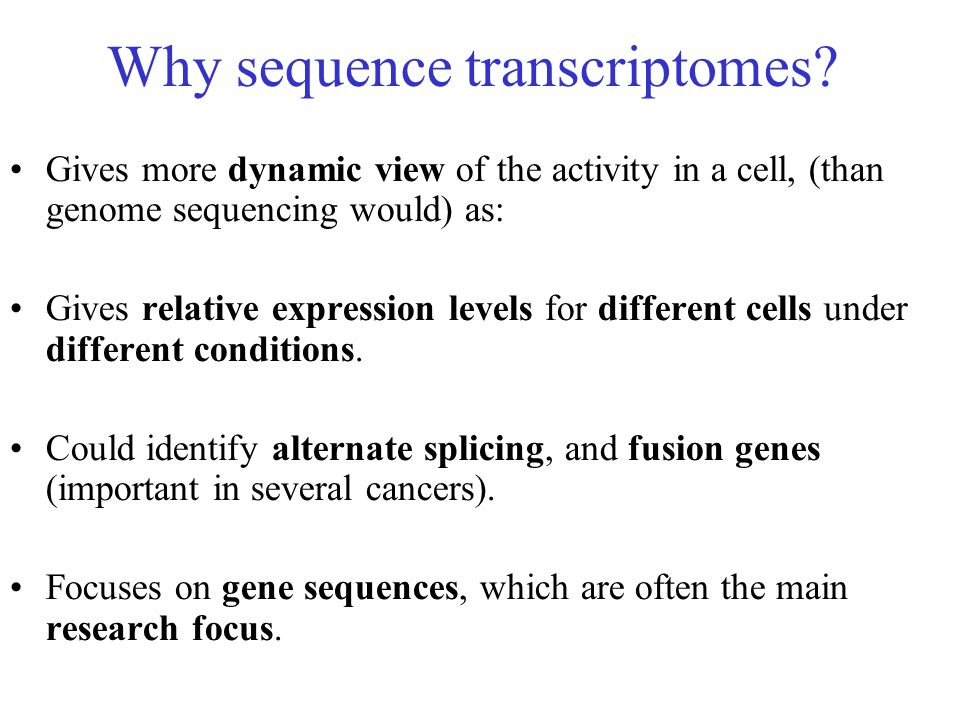 Why sequence transcriptomes