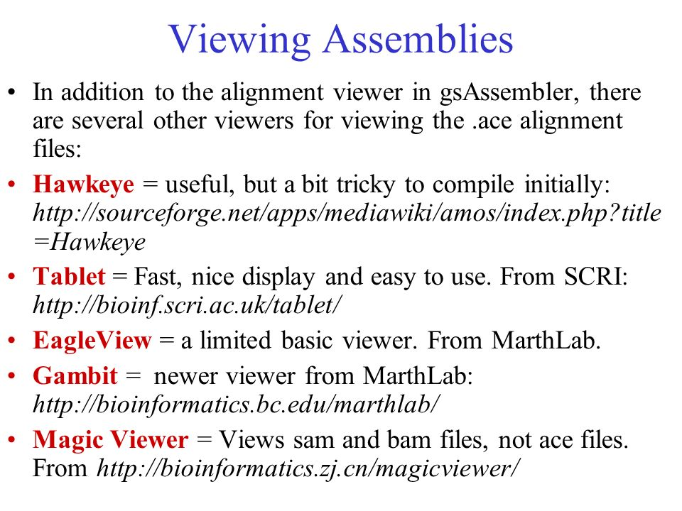 Viewing Assemblies In addition to the alignment viewer in gsAssembler, there are several other viewers for viewing the .ace alignment files: