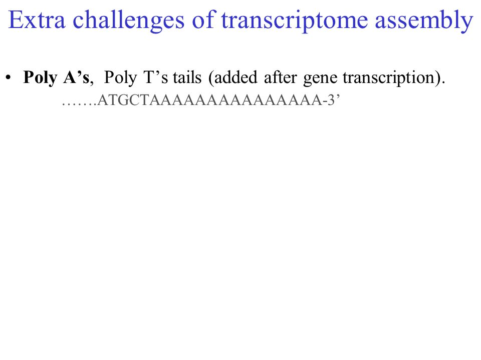 Extra challenges of transcriptome assembly