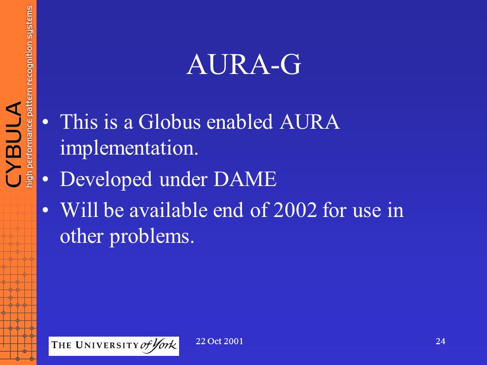 AURA-G This is a Globus enabled AURA implementation.