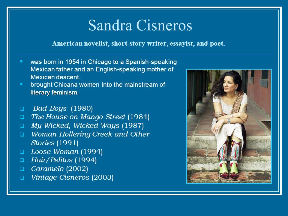 an analysis of the short story the house on mango street by sandra cisneros The house on mango street author: sandra cisneros was born in chicago in  1954 she  this short story is organized into a series of vignettes, each vignette  being as  the narrator, reveals cisneros' interpretation of the ideal american life.