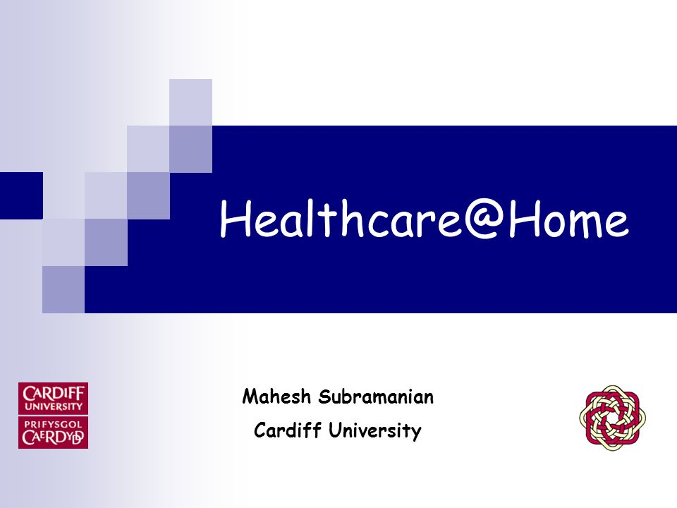 Healthcare@Home Mahesh Subramanian Cardiff University 1