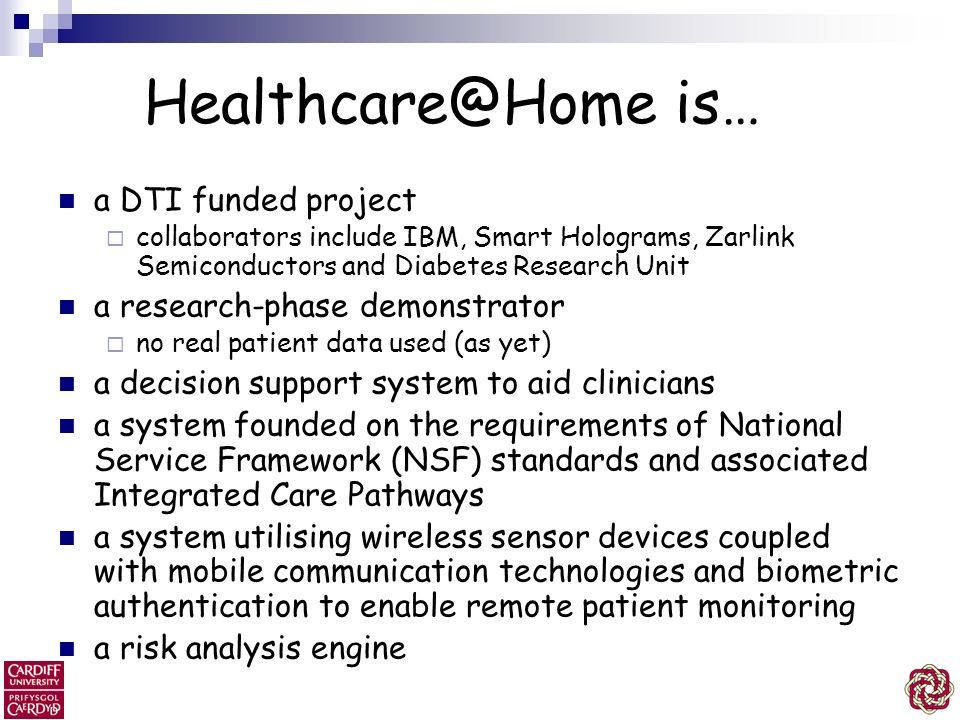 Healthcare@Home is… a DTI funded project a research-phase demonstrator