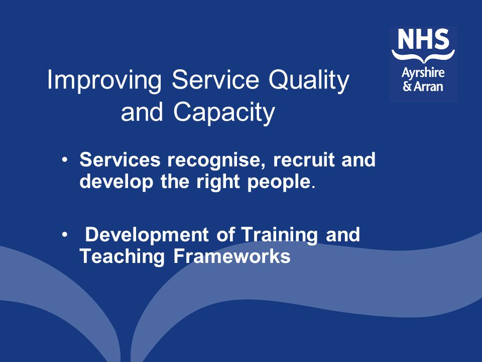 Improving Service Quality and Capacity