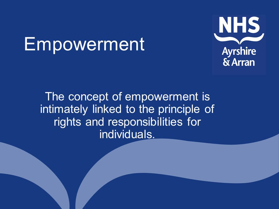 Empowerment The concept of empowerment is intimately linked to the principle of rights and responsibilities for individuals.