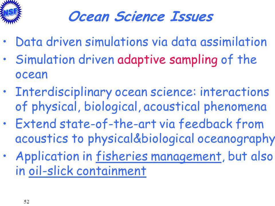 Ocean Science Issues Data driven simulations via data assimilation
