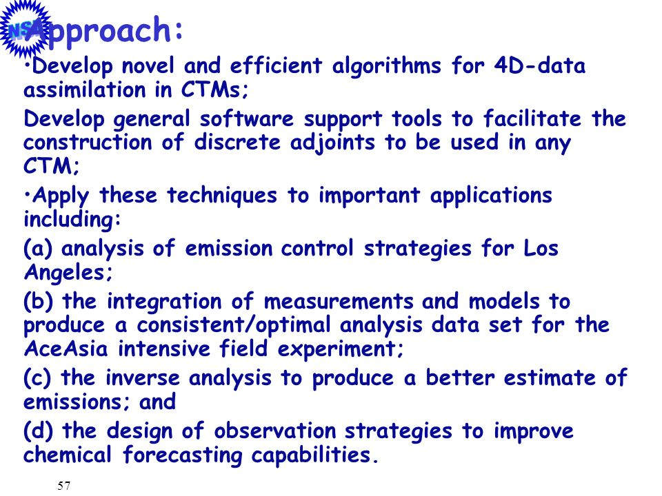 Approach: Develop novel and efficient algorithms for 4D-data assimilation in CTMs;