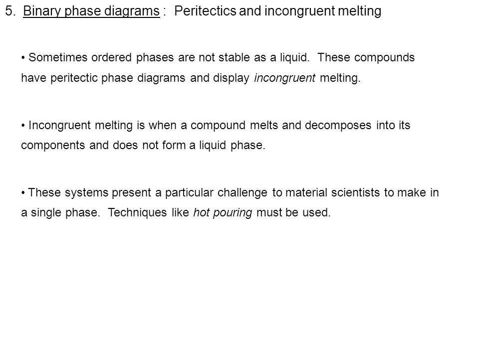 Binary phase diagrams : Peritectics and incongruent melting