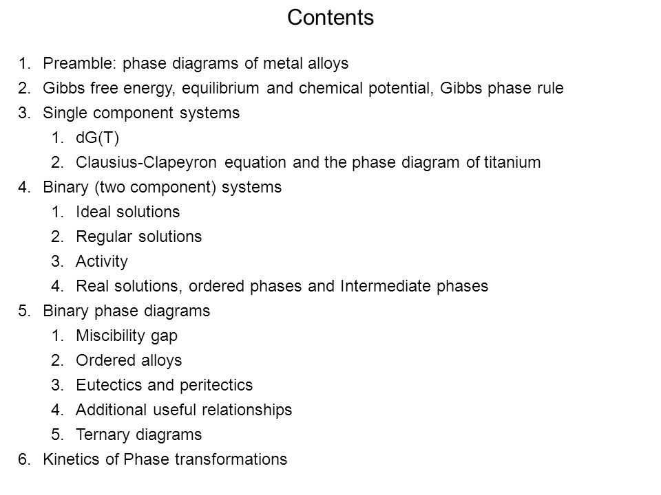 Contents Preamble: phase diagrams of metal alloys