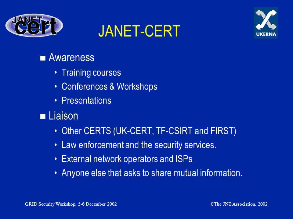 JANET-CERT Awareness Liaison Training courses Conferences & Workshops