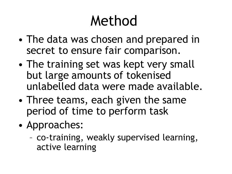 Method The data was chosen and prepared in secret to ensure fair comparison.