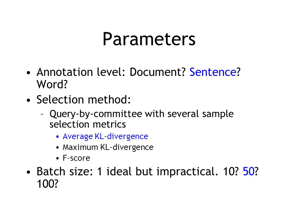 Parameters Annotation level: Document Sentence Word