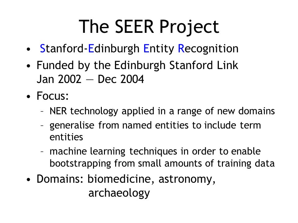 The SEER Project Stanford-Edinburgh Entity Recognition