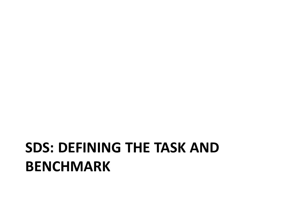 SDS: Defining the task and benchmark