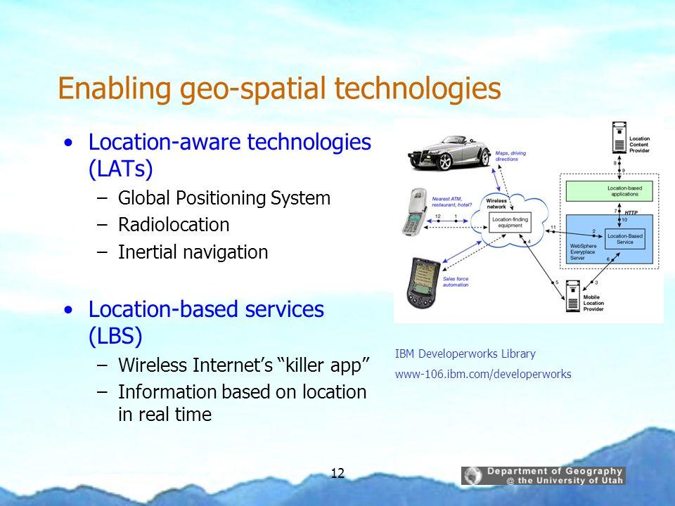 Enabling geo-spatial technologies