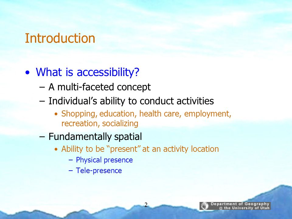 Introduction What is accessibility A multi-faceted concept