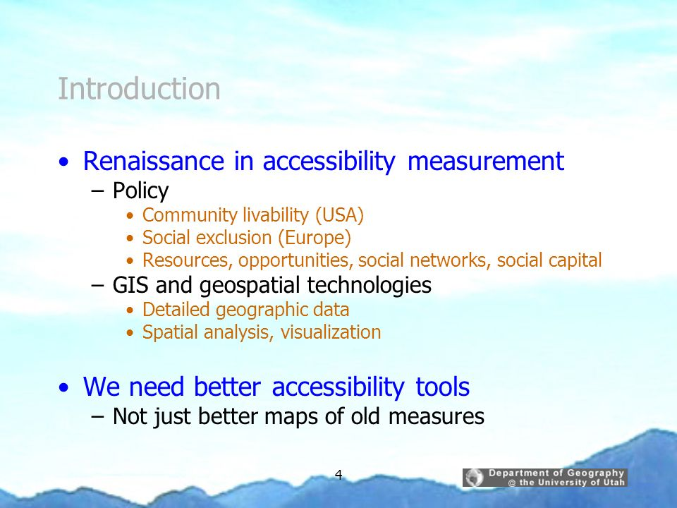 Introduction Renaissance in accessibility measurement