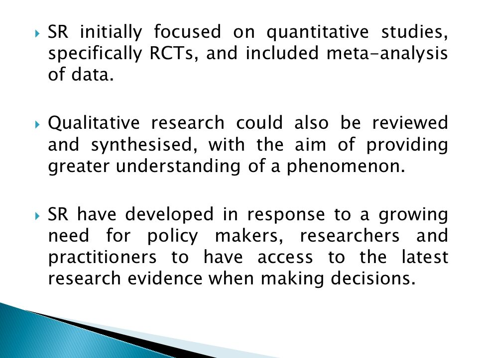 SR initially focused on quantitative studies, specifically RCTs, and included meta-analysis of data.