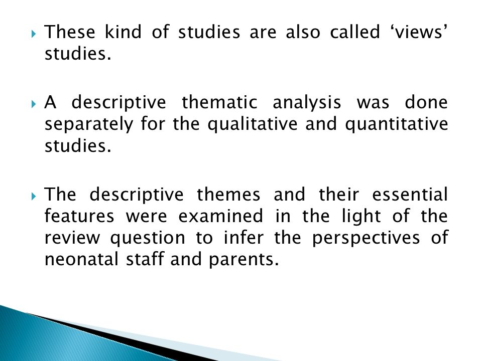 These kind of studies are also called 'views' studies.