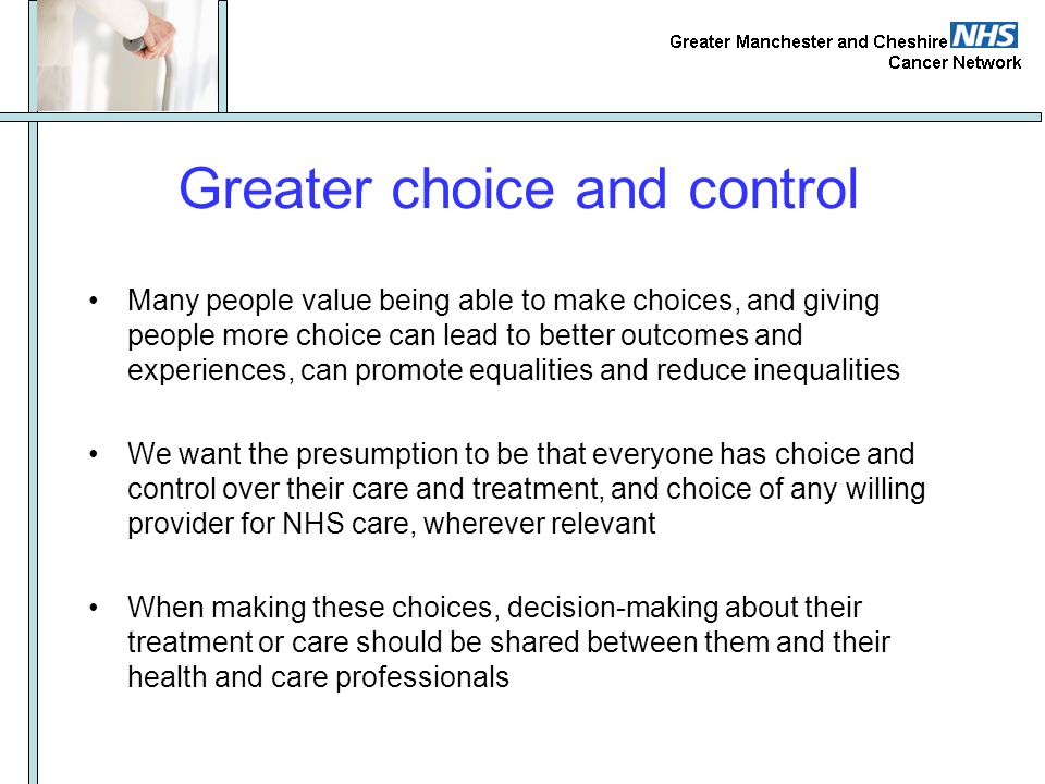 Greater choice and control