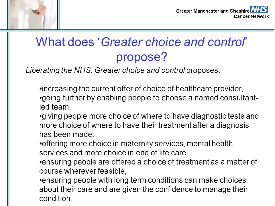 What does 'Greater choice and control' propose