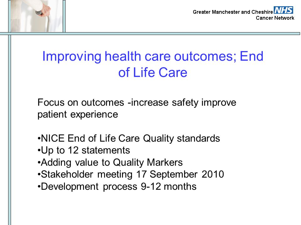 Improving health care outcomes; End of Life Care