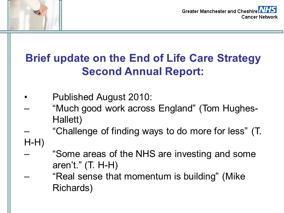 Brief update on the End of Life Care Strategy