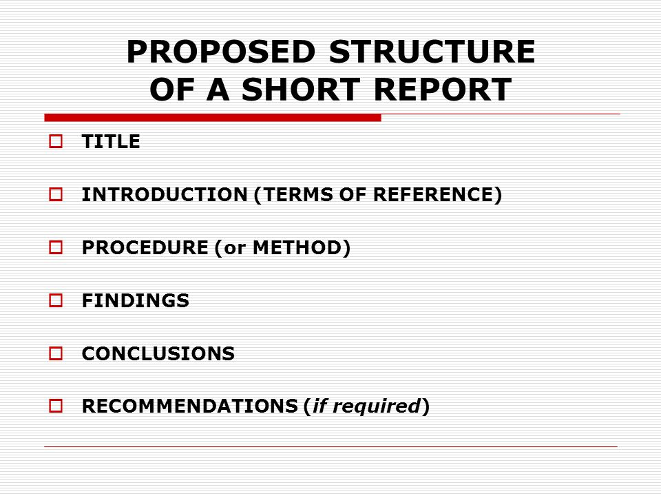 writing short reports A report is the result of an investigation, experiment, or research that presents the findings in one document you may be asked to write a short.