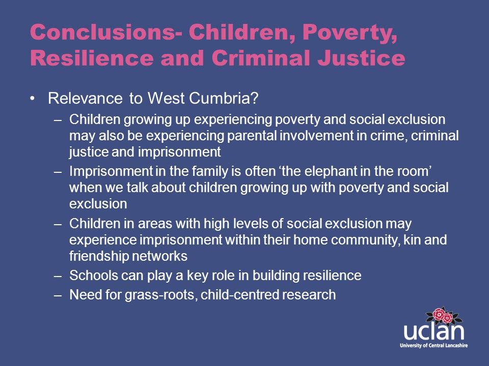 Conclusions- Children, Poverty, Resilience and Criminal Justice