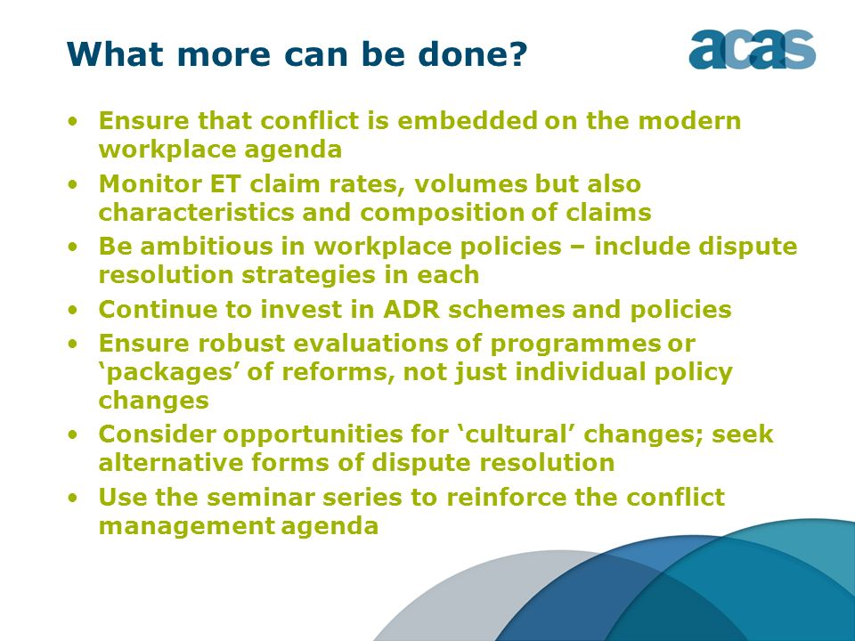 What more can be done Ensure that conflict is embedded on the modern workplace agenda.