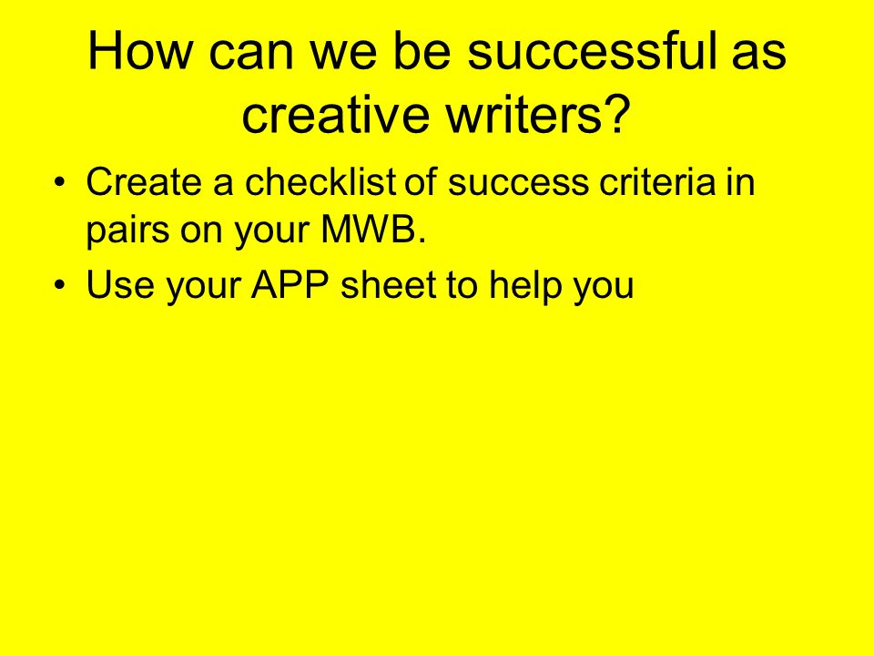 How can we be successful as creative writers