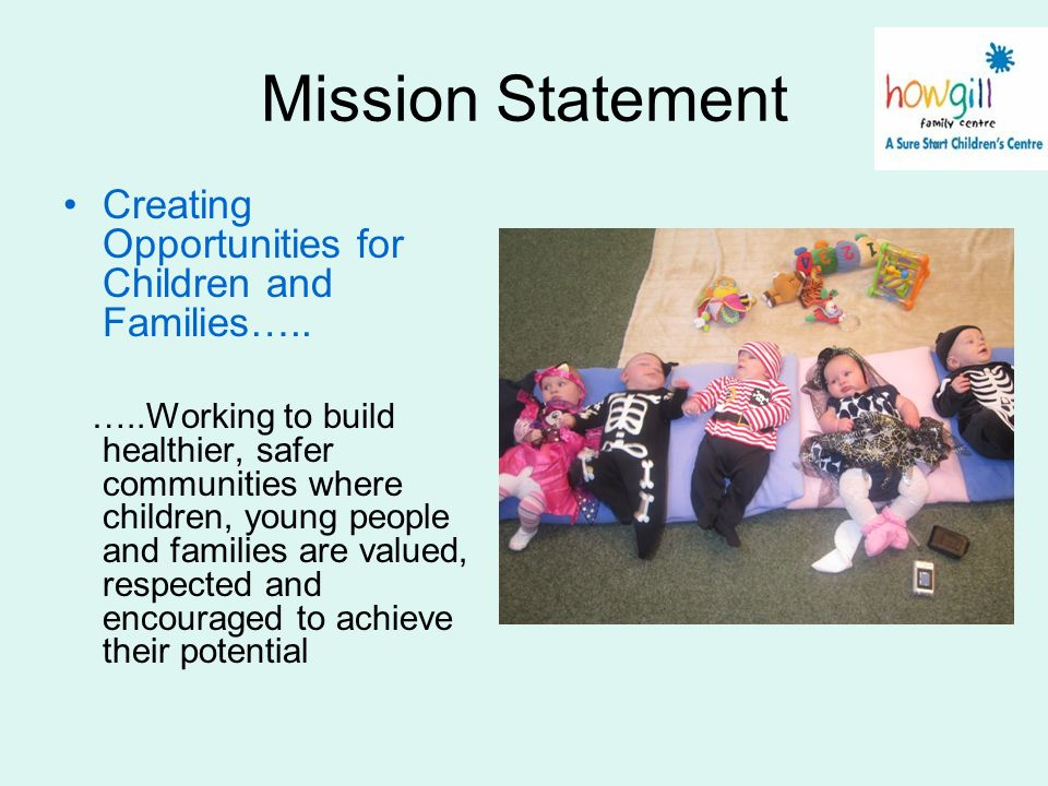 Mission Statement Creating Opportunities for Children and Families…..