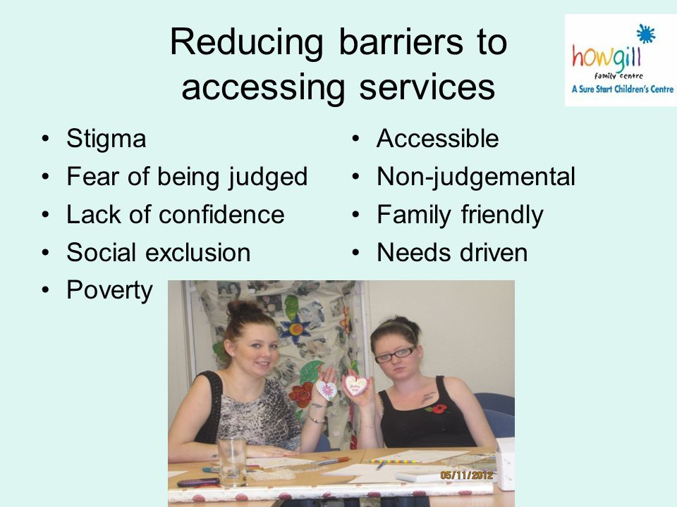 Reducing barriers to accessing services