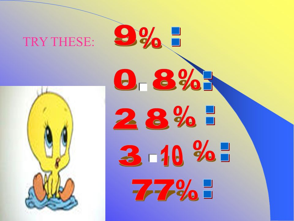 9 % = TRY THESE: 8 % = - % = 2 8 % = 3 10 - 7 7 % =