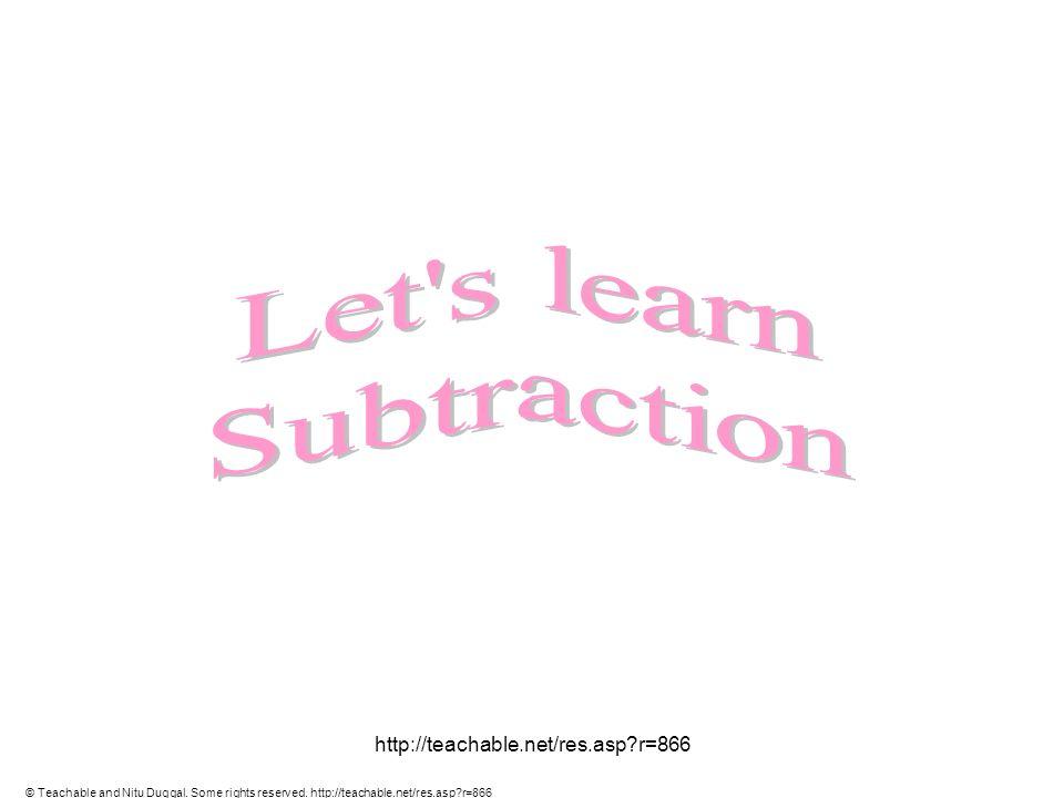 Let s learn Subtraction http://teachable.net/res.asp r=866