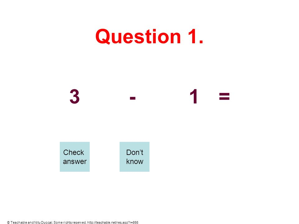 Question 1. 3 - 1 = Check answer Don't know