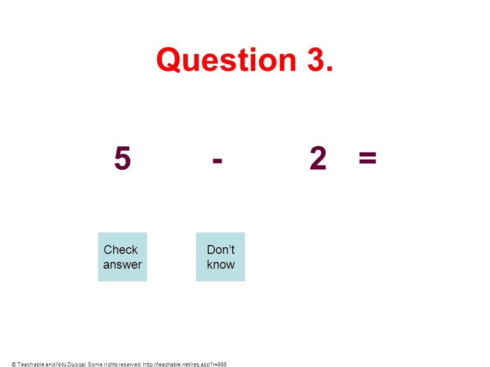 Question 3. 5 - 2 = Check answer Don't know