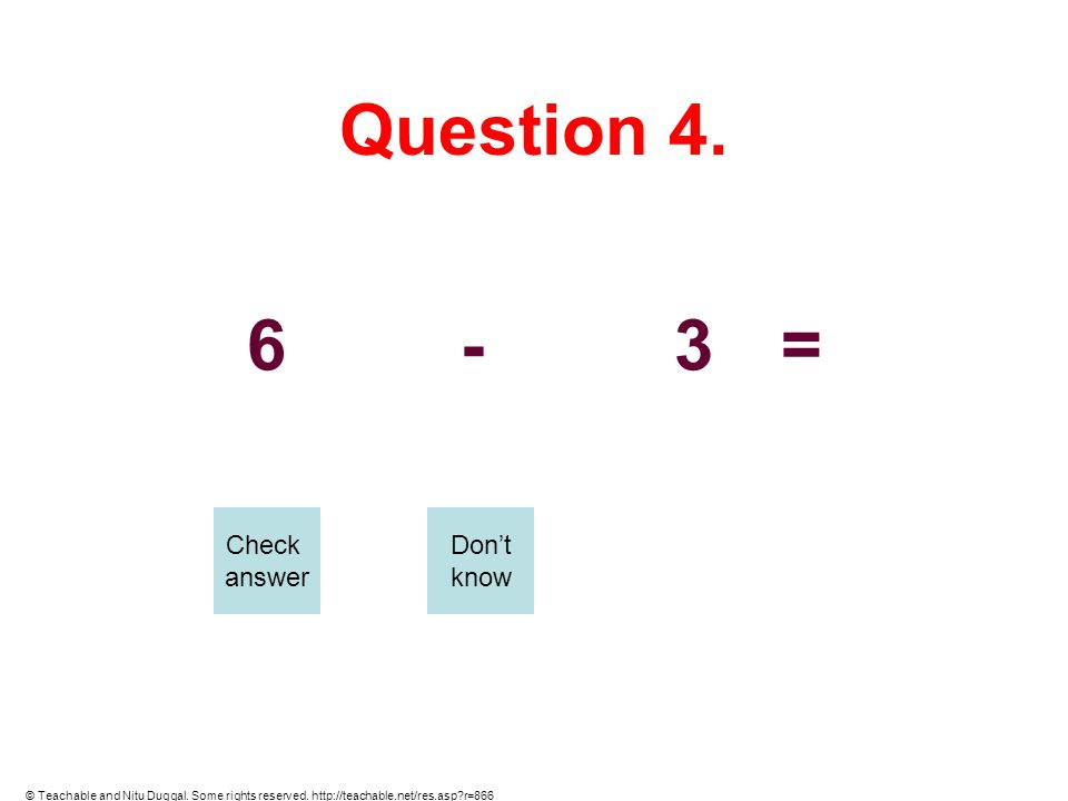 Question 4. 6 - 3 = Check answer Don't know