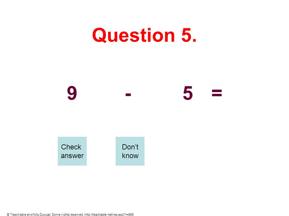 Question 5. 9 - 5 = Check answer Don't know