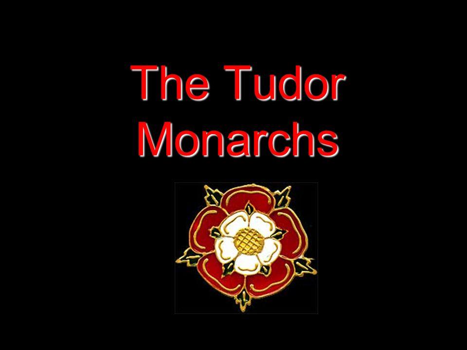 The Tudor Monarchs