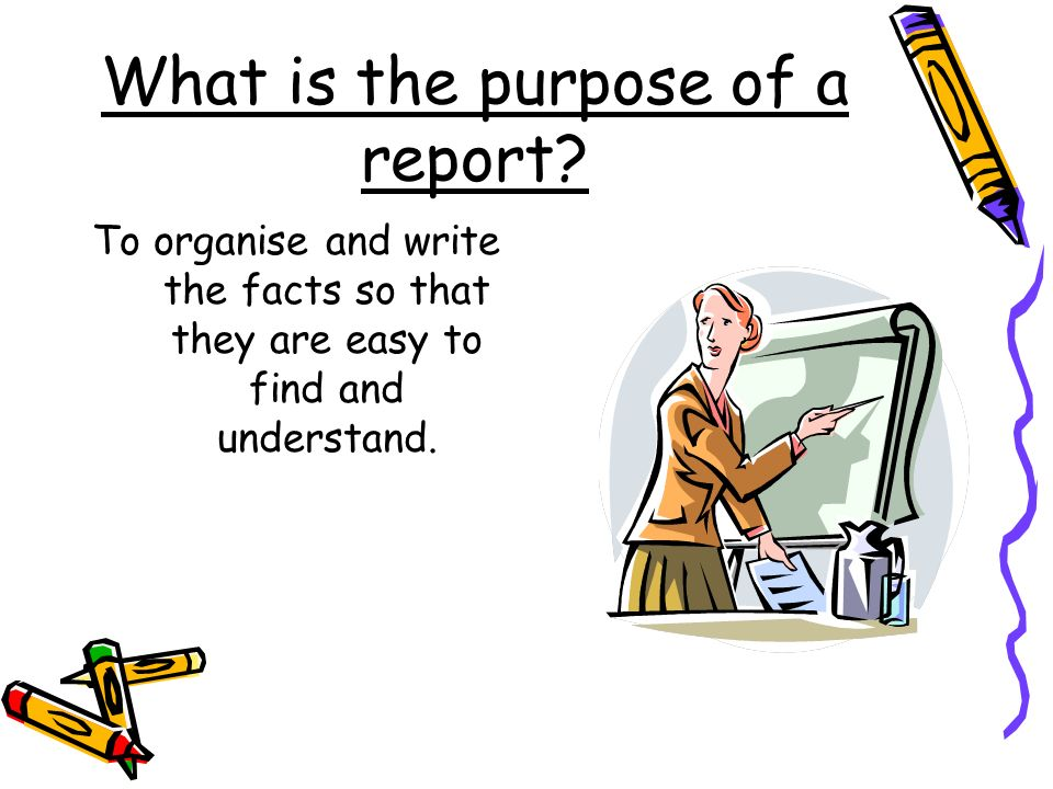 What is the purpose of a report