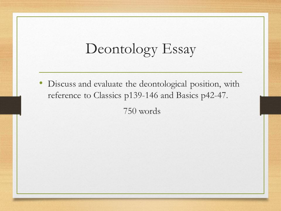 deontological ethics 3 essay Essay writing guide clarify the key features of a deontological theory deontology a) clarify the key features of a deontological theory of ethics the.