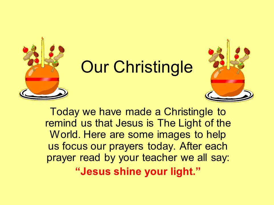 Jesus shine your light.