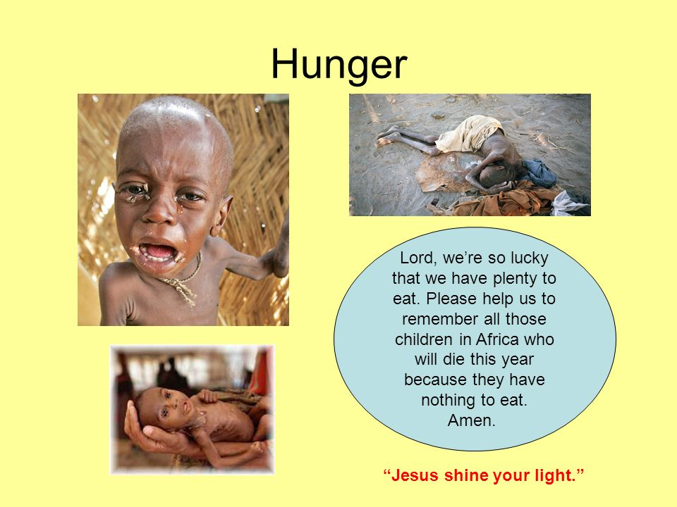 Hunger Lord, we're so lucky that we have plenty to